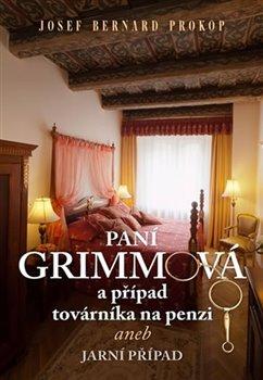 Obálka titulu Paní Grimmová a případ továrníka na penzi aneb Jarní případ