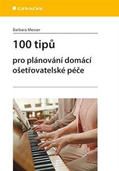 Obálka titulu 100 tipů pro plánování domácí ošetřovatelské péče
