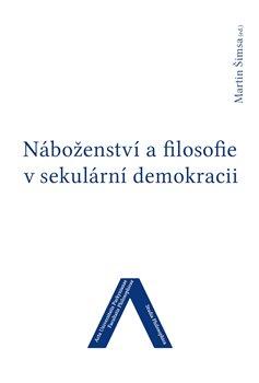 Obálka titulu Náboženství a filosofie v sekulární demokracii