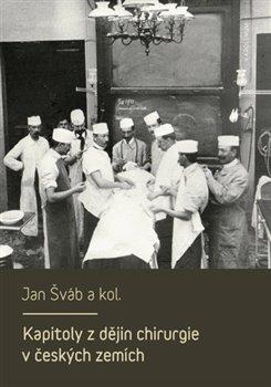 Obálka titulu Kapitoly z dějin chirurgie v českých zemích