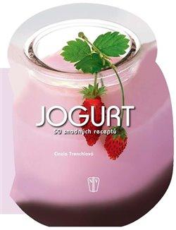 Obálka titulu Jogurt - 50 snadných receptů