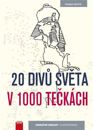 20 divů světa v 1000 tečkách - Thomas Pavitte | Booksquad.ink