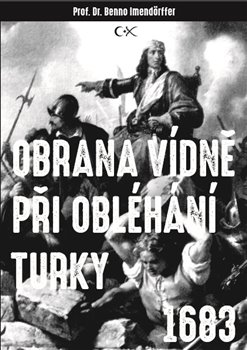 Obálka titulu Obrana Vídně při obléhání Turky 1683