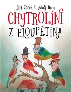 Obálka titulu Chytrolíni z Hloupětína