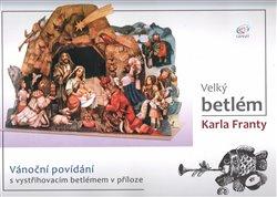 Obálka titulu Velký betlém Karla Franty
