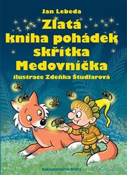 Obálka titulu Zlatá kniha pohádek skřítka Medovníčka