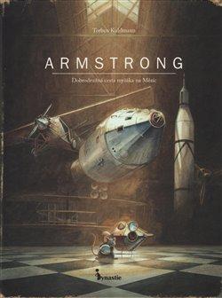 Obálka titulu ARMSTRONG - Dobrodružná cesta myšáka na Měsíc