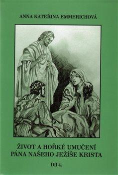 Obálka titulu Život a hořké umučení Pána našeho Ježíše Krista 4. díl