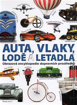 Auta, vlaky, lodě a letadla. Obrazová encyklopedie dopravních prostředků - Clive Gifford