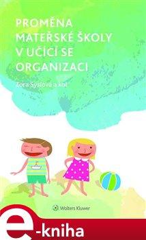 Proměna mateřské školy v učící se organizaci. Přehled teorie, praxe a výzkumných poznatků - Jan Průcha e-kniha