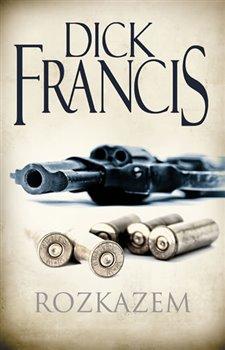 Rozkazem - Dick Francis