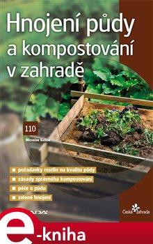 Hnojení půdy a kompostování v zahradě - Miroslav Kalina e-kniha