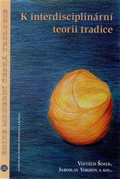 Obálka titulu K interdisciplinární teorii tradice