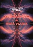 Obálka knihy Legionáři, car a rudá vlajka