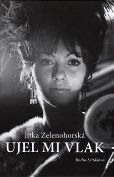 Obálka titulu Jitka Zelenohorská – Ujel mi vlak