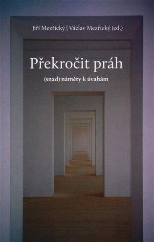 Překročit práh:(Snad) náměty k úvahám - Jiří Mezřický, | Booksquad.ink