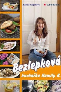 Obálka titulu Bezlepková kuchařka Kamily K.