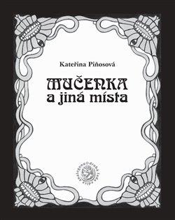 Obálka titulu Mučenka a jiná místa