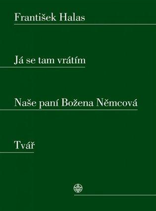 Já se tam vrátím. Naše paní Božena Němcová. Tvář - František Halas   Booksquad.ink