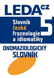 Slovník české frazeologie a idiomatiky 5