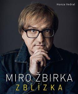 Obálka titulu Miro Žbirka – Zblízka