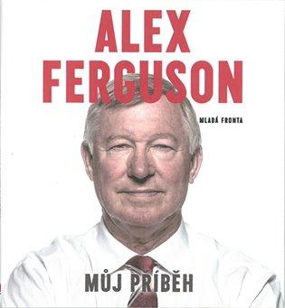 Alex Ferguson - Můj příběh - Alex Ferguson   Booksquad.ink