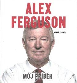 Obálka titulu Alex Ferguson - Můj příběh