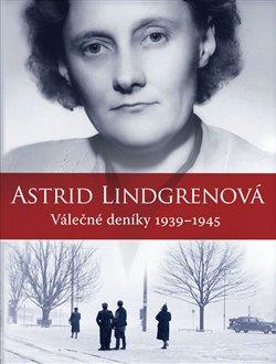 Obálka titulu Astrid Lindgrenová: Válečné deníky 1939–1945