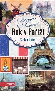 Obálka titulu Bonjour la France! Rok v Paříži