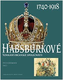 Obálka titulu Habsburkové 1740-1918
