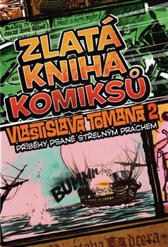 Obálka titulu Zlatá kniha komiksů Vlastislava Tomana 2