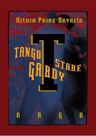 Tango staré gardy - Arturo Pérez-Reverte | Booksquad.ink