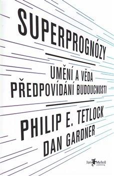 Obálka titulu Superprognózy: Umění a věda předpovídání budoucnosti