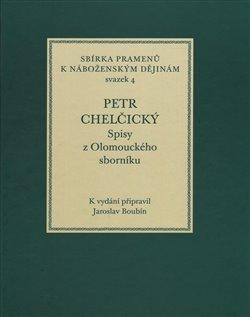 Obálka titulu Petr Chelčický. Spisy z Olomouckého sborníku
