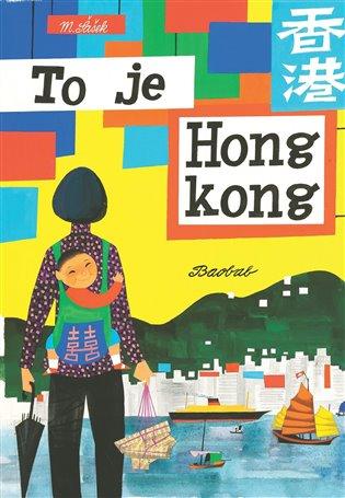 To je Hongkong - Miroslav Šašek   Booksquad.ink