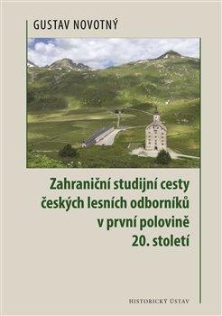 Obálka titulu Zahraniční studijní cesty českých lesních odborníků v první polovině 20. století