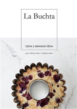 Obálka titulu La Buchta - Cesta z jednoho těsta