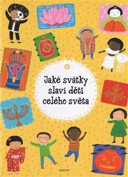Obálka titulu Jaké svátky slaví děti celého světa