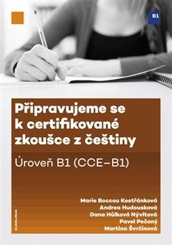 Připravujeme se k certifikované zkoušce z češtiny, úroveň B1 (CCE B1)
