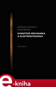 Obálka titulu Kvantová mechanika a elektrodynamika