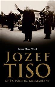 Jozef Tiso: kněz, politik, kolaborant