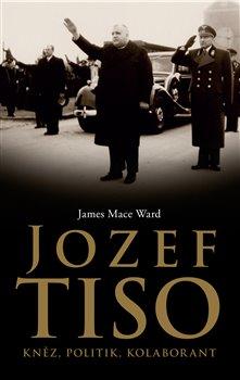 Obálka titulu Jozef Tiso: kněz, politik, kolaborant