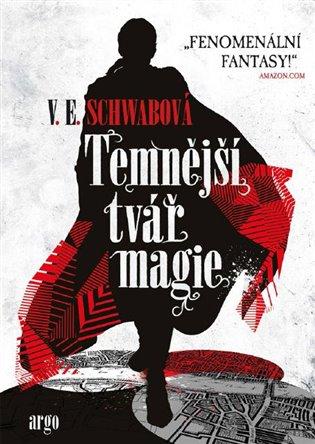 Temnější tvář magie - Victoria Schwabová | Booksquad.ink