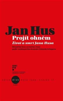 Obálka titulu Jan Hus - Projít ohněm