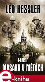 Obálka titulu T-Force: Masakr v Métách