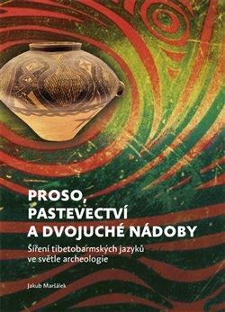 Obálka titulu Proso, pastevectví a dvojuché nádoby