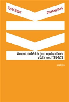 Obálka titulu Německé mládežnické hnutí a spolky mládeže v ČSR v letech 1918-1933