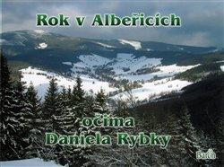 Obálka titulu Rok v Albeřicích očima Daniela Rybky