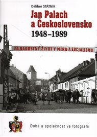 Jan Palach a Československo 1948 - 1989
