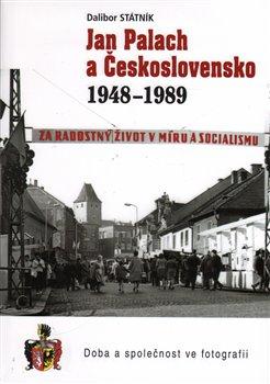 Obálka titulu Jan Palach a Československo 1948 - 1989